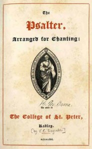 The Psalter arranged for chanting: as used in The College of St. Peter, Radley. Frome, 1847. [by R.C. Singleton]